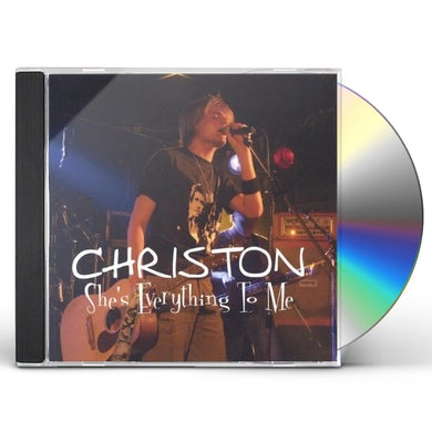 Christon SHES EVERYTHING TO ME CD