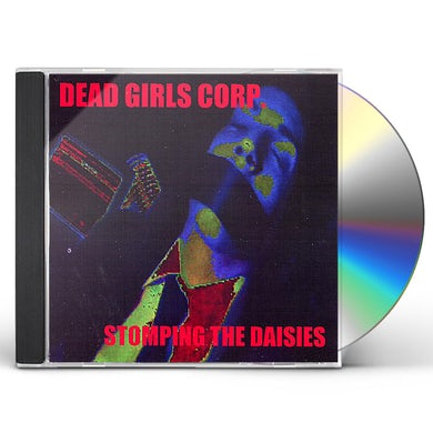 Dead Girls Corp. STOMPIN THE DAISIES REMIXES FROM I LIKE DAISIES CD