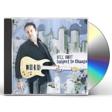 Bill Hart SUBJECT TO CHANGE CD