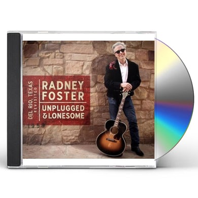 Radney Foster DEL RIO TX REVISITED: UNPLUGGED & LONESOME CD