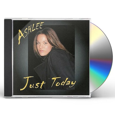 Ashlee JUST TODAY CD