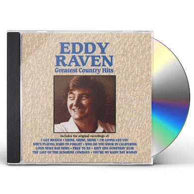 Eddy Raven GREATEST COUNTRY HITS CD