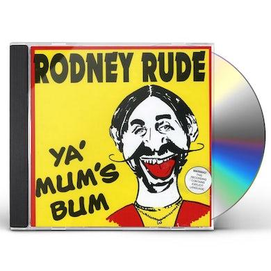 Rodney Rude YA MUM'S BUM CD