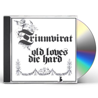 Triumvirat OLD LOVES DIE HARD CD
