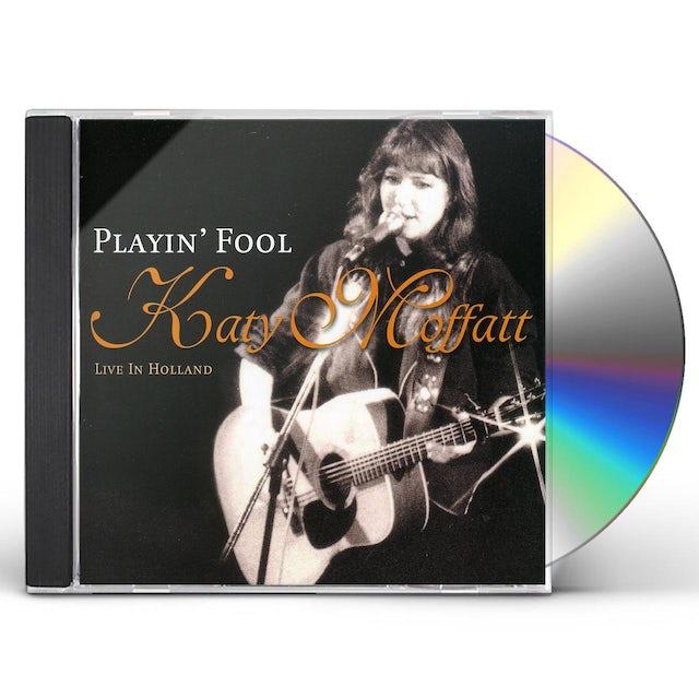 Katy Moffatt PLAYIN FOOL: LIVE CD