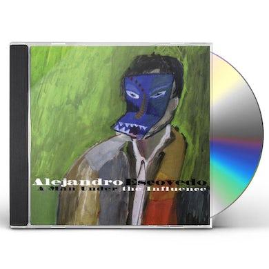Alejandro Escovedo A MAN UNDER THE INFLUENCE CD