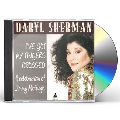 Daryl Sherman I'VE GOT MY FINGERS CROSSED A CELEBRATION TO JIMMY CD