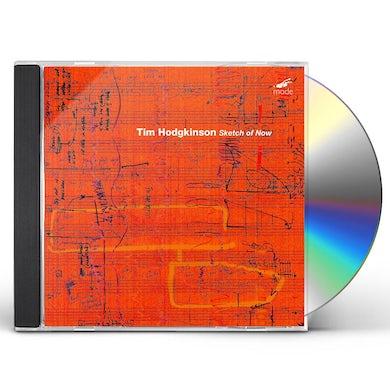 Tim Hodgkinson SKETCH OF NOW CD
