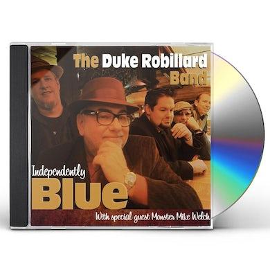 Duke Robillard INDEPENDENTLY BLUE CD