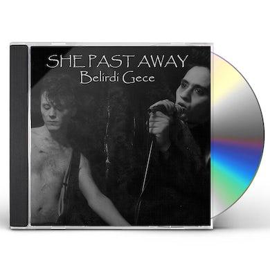 She Past Away BELIRDI GECE CD