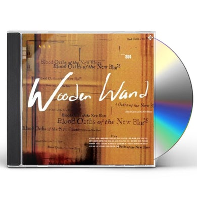 Wooden Wand BLOOD OATHS OF THE NEW BLUES CD