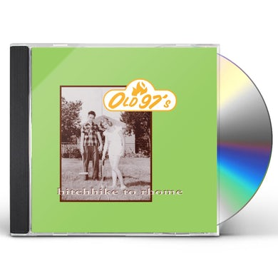 Old 97's HITCHHIKE TO RHOME CD