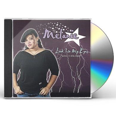 Melanie LOOK INTO MY EYES/MIRA A MIS OJOS CD