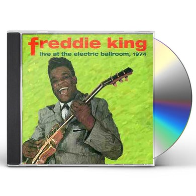 Freddie King LIVE AT THE ELECTRIC BALLROOM 1974 CD