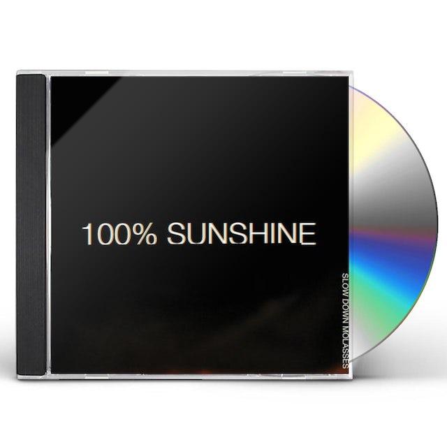 SLOW DOWN MOLASSES 100% SUNSHINE CD