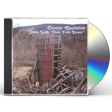 Duane Carleton ONCE LOST THEN TORN DOWN CD