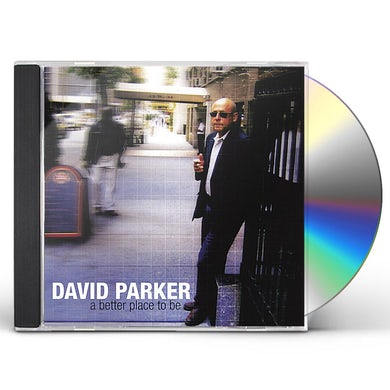 David Parker BETTER PLACE TO BE CD