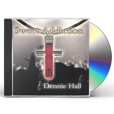 Dennie Hall SWEET ADDICTION CD