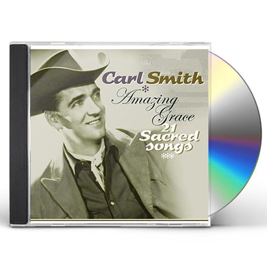 Carl Smith AMAZING GRACE: 21 SACRED CD