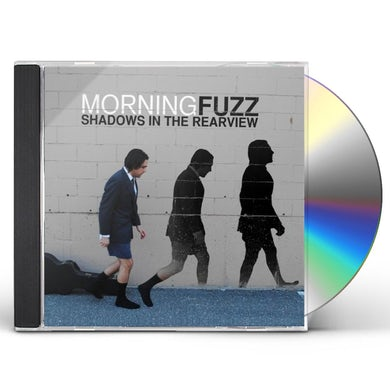 Morning Fuzz SHADOWS IN THE REARVIEW CD