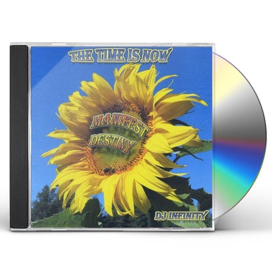 DJ Infinity TIME IS NOW MANIFEST DESTINY CD