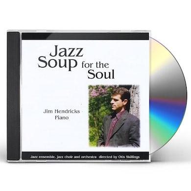 Jim Hendricks JAZZ SOUP FOR THE SOUL CD