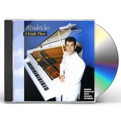 Jim Hendricks I EXALT THEE CD