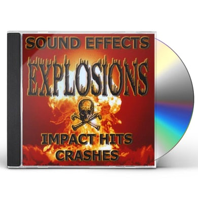 Sound Effects EXPLOSIONS IMPACTS HITS & CRASHES CD