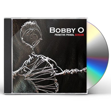 Bobby O PRIMITIVE PRIMAL SCREAM CD