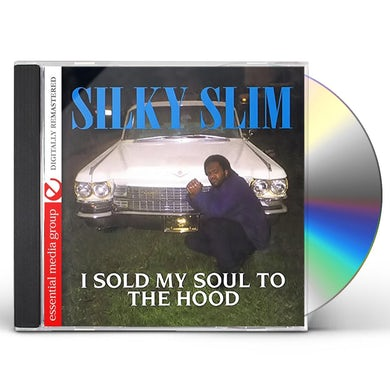 Silky Slim I SOLD MY SOUL TO THE HOOD CD