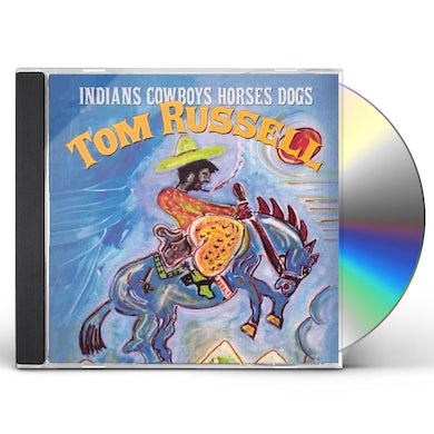 Tom Russell INDIANS COWBOYS HORSES DOGS CD