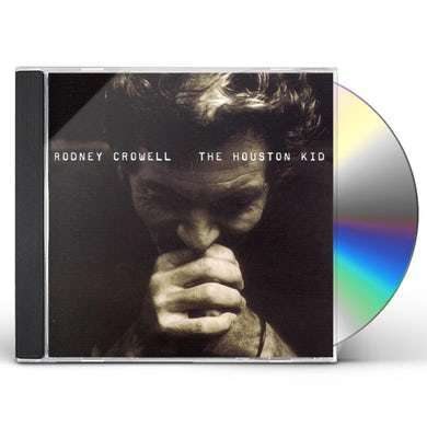 Rodney Crowell HOUSTON KID CD