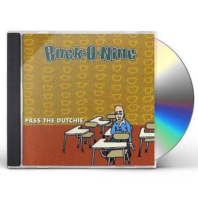Buck-O-Nine PASS THE DUTCHIE CD