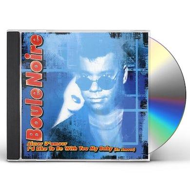 Boule Noire EN AMOUR / AIMER D'AMOUR CD