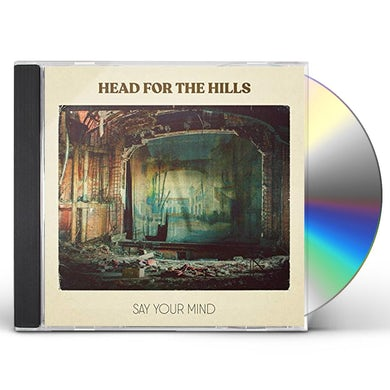 Head for the Hills SAY YOUR MIND CD