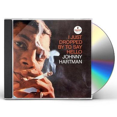Johnny Hartman I JUST DROPPED TO SAY HELLO CD