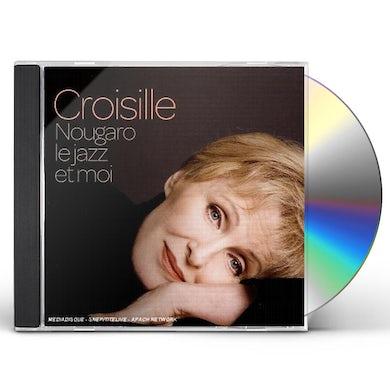 Nicole Croisille NOUGARO LE JAZZ ET MOI CD