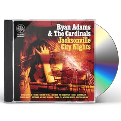 Ryan Adams JACKSONVILLE CITY NIGHTS CD