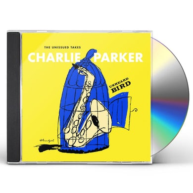 Charlie Parker UNHEARD BIRD: THE UNISSUED TAKES CD