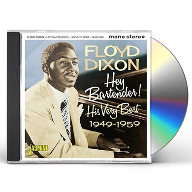 Floyd Dixon HEY BARTENDER! HIS VERY BEST 1949-1959 CD