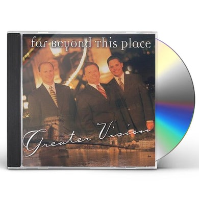 Greater Vision FAR BEYOND THIS PLACE CD