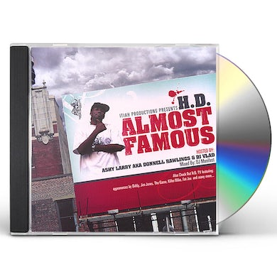 H.D. ALMOST FAMOUS MIXTAPE HOSTED BY ASHY LARRY CD