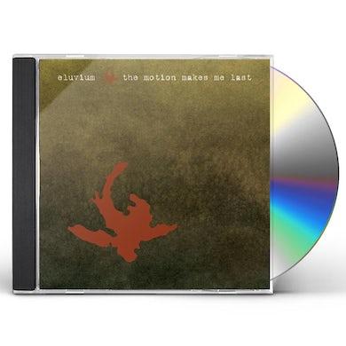 ELUVIUM MOTION MAKES ME LAST CD