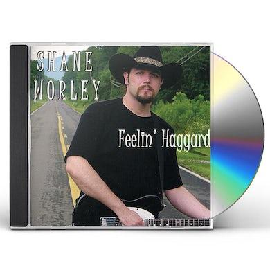 Shane Worley FEELIN HAGGARD CD