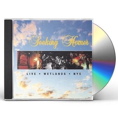 Seeking Homer LIVE AT THE WETLANDS CD