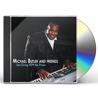Michael Butler JUST GIVING HIM THE PRAISE CD