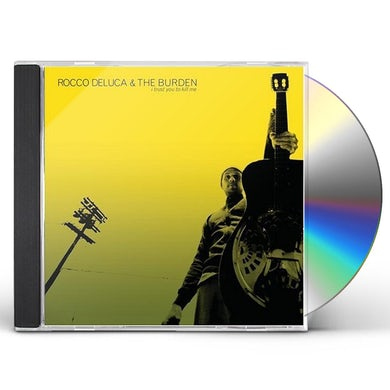 Rocco Deluca & Burden I TRUST YOU TO KILL ME CD