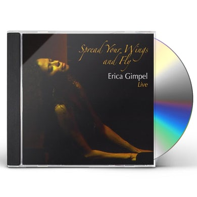 Erica Gimpel SPREAD YOUR WINGS AND FLY: LIVE CD