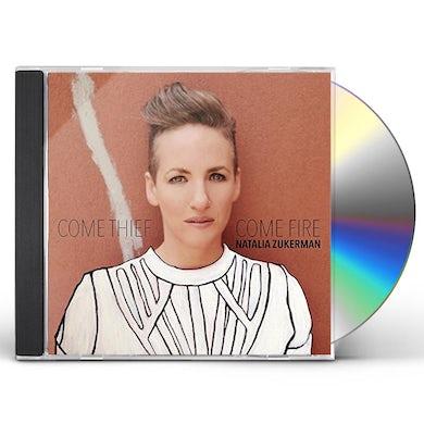Natalia Zukerman COME THIEF COME FIRE CD