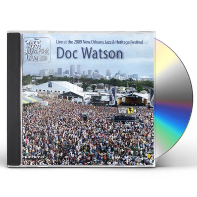 Doc Watson LIVE AT 2009 NEW ORLEANS JAZZ & HERITAGE FESTIVAL CD